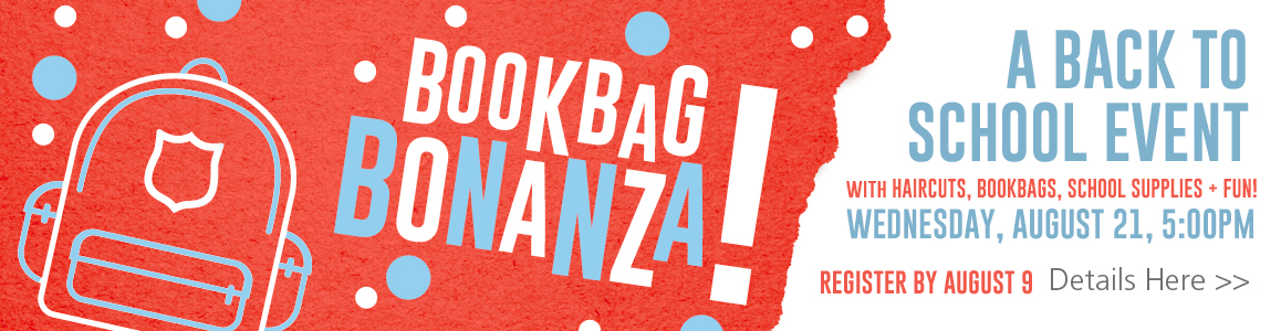 Registration for Bookbag Bonanza by August 9 for the August 21 Back-To-School Event!