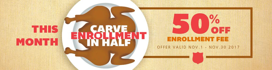 50% off Enrollment Fee all November Long!