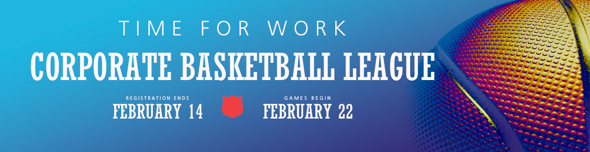 Corporate Basketball League Begins February 22!
