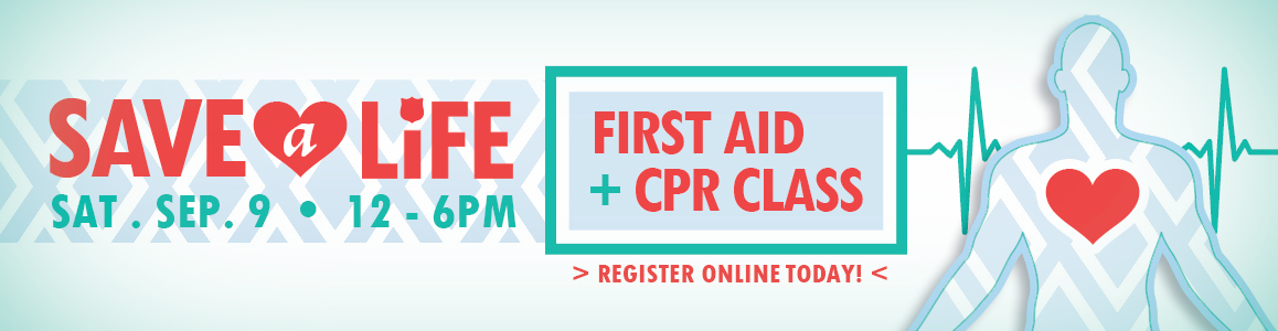 Sign Up Today and Save a Life Tomorrow! CPR/AED and First Aid Class, September 9th at 12pm