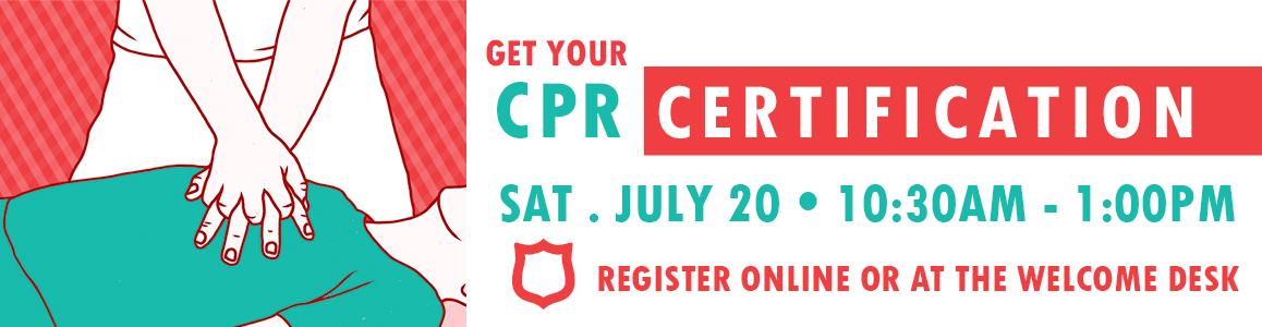 Get your CPR Certification Here - July 20th!