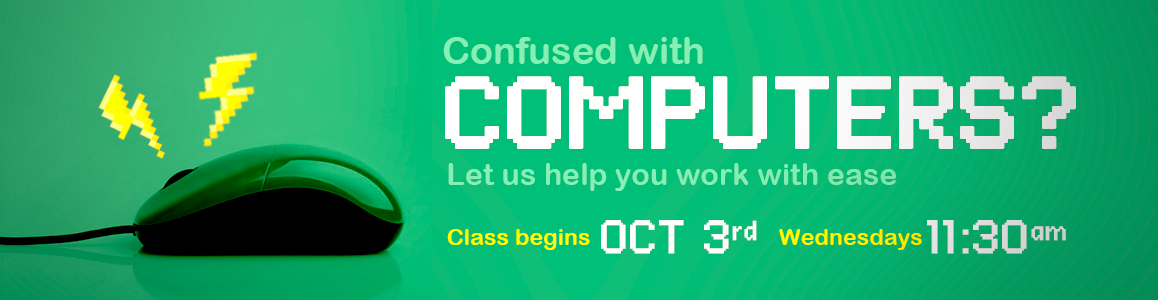 Computer Class - Wednesdays at 11:30am begin October 3rd!