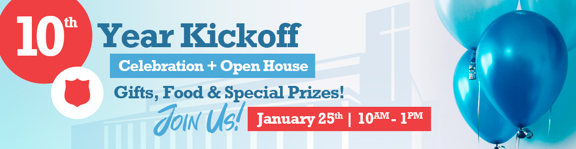 10 Year Kickoff Celebration - January 25 from 10am - 1pm!