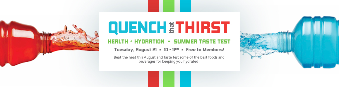 Quench Your Thirst Taste Test - August 21 - FREE for Members!