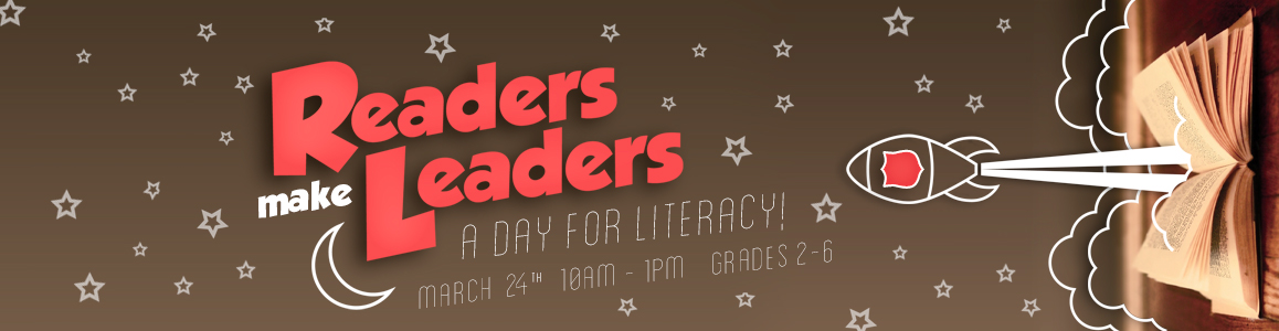 Readers Make Leaders - March 24th - Grades 2-6!