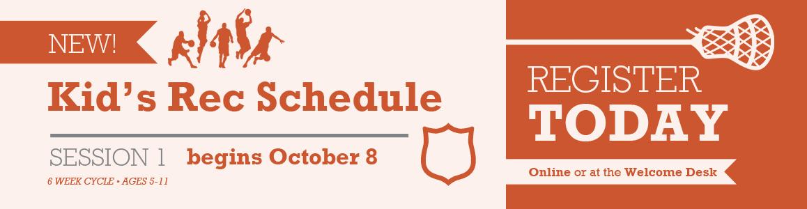 NEW Kid's Rec Schedule Begins October 8th - Register Here!