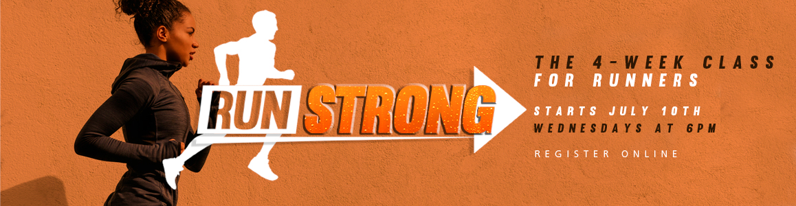 Time to Get Moving - Run Strong begins July 10th, Wed. at 6pm!