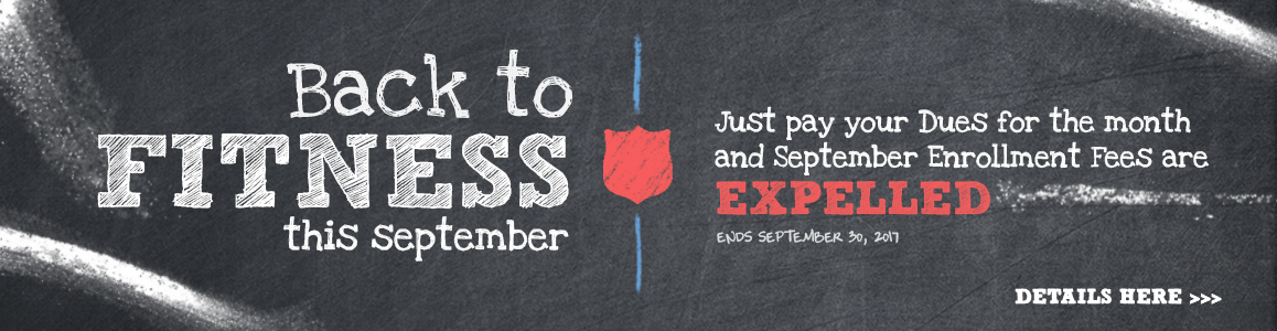 Get Back to Fitness in September and We'll 'Expel' Your Enrollment Fee!