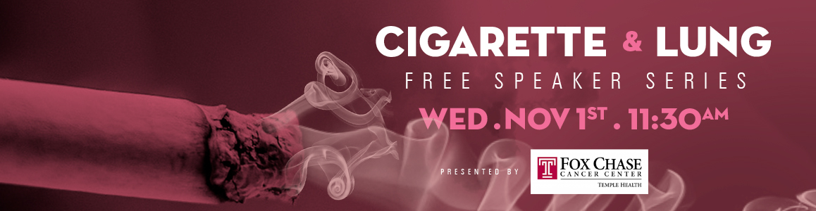 Cigarette & Lung FREE Speaker Series - November 1st at 11:30am!