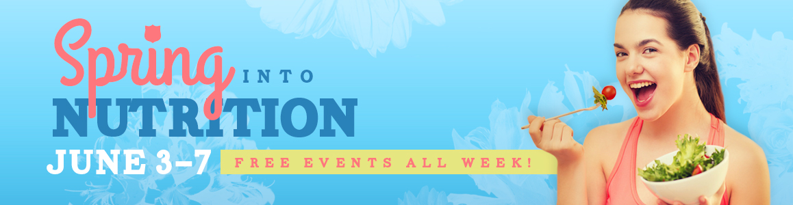 Spring Into Nutrition Week starts Monday, June 3!