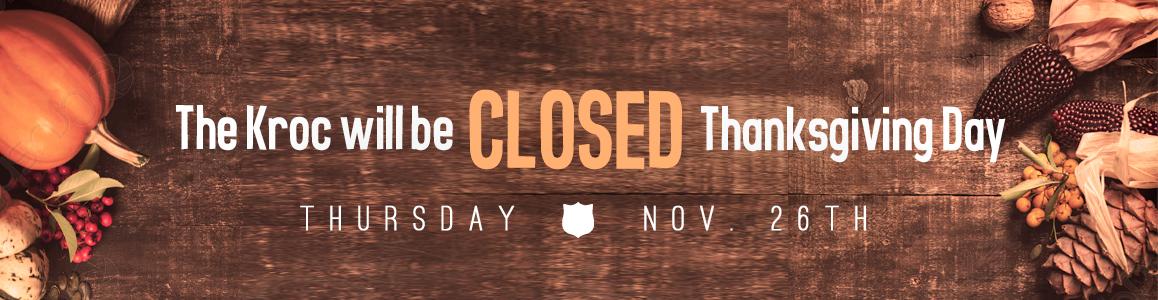 Kroc Center CLOSED ALL DAY Thursday, November 23